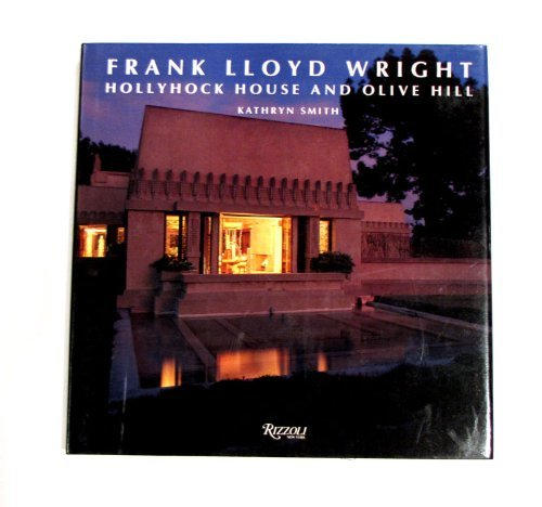 9780847815401: Frank Lloyd Wright: Hollyhock House and Olive Hill - Buildings and Projects for Aline Barnsdall