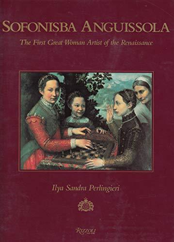 9780847815449: Sofonisba Anguissola: First Great Woman Artist of the Renaissance