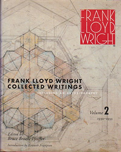 Frank Lloyd Wright Collected Writings. Including and Authobiography. Volume 2. 1930-1932