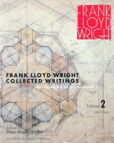 9780847815494: Collected Writings of Frank Lloyd Wright: 1931-32, Including the Autobiography v. 2 (Frank Lloyd Wright Collected Writings)