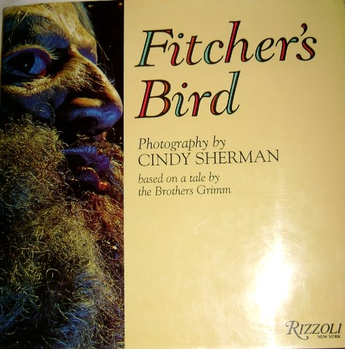 Fitcher's Bird: Based on a Tale By The Brothers Grimm: Sherman, Cindy