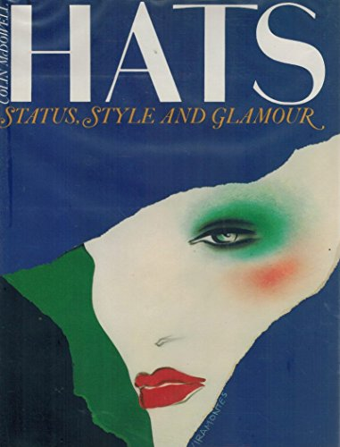 9780847815722: Hats: Status, Style and Glamour