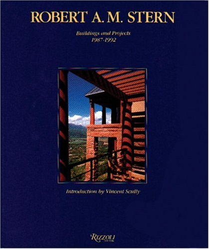 9780847816194: Robert A. M. Stern: Buildings and Projects 1987-1992