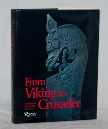 From Viking to Crusader: Scandinavia and Europe 800-1200
