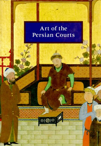 Art Of The Persian Courts.: Soudavar, Abolala