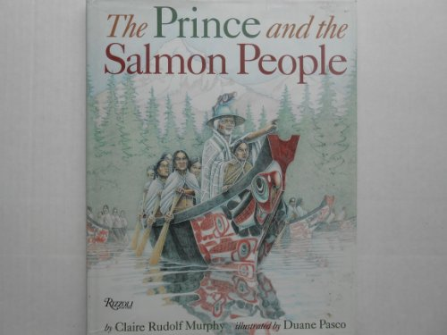 THE PRINCE AND THE SALMON PEOPLE (Signed): Murphy, Claire Rudolf. (Illustrated by Duane Pasco)