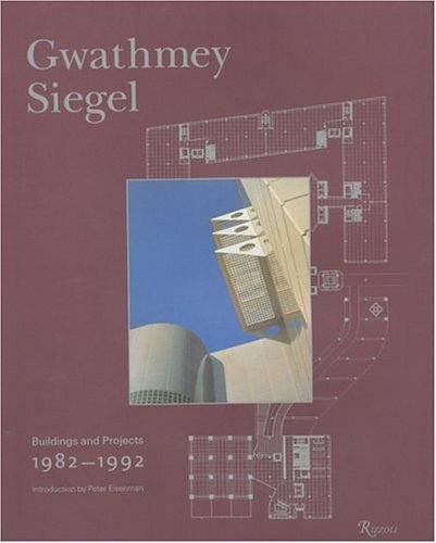 9780847816750: Gwathmey Siegel: Buildings and Projects, 1982-1992
