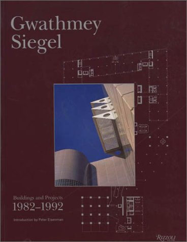 9780847816767: Gwathmey Siegel: Buildings and Projects, 1982-1992