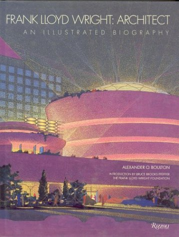 9780847816835: Frank Lloyd Wright: Architect: An Illustrated Biography