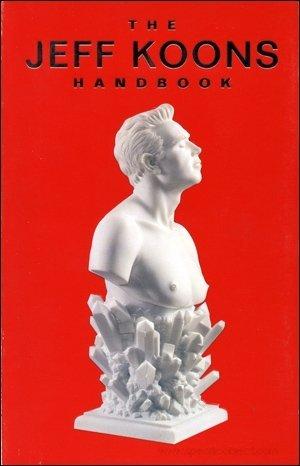 Jeff Koons Handbook: Koons, Jeff