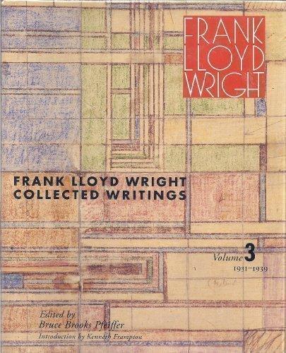 Frank Lloyd Wright Collected Writings Volume 3: 1931-1939: Wright, Frank Lloyd