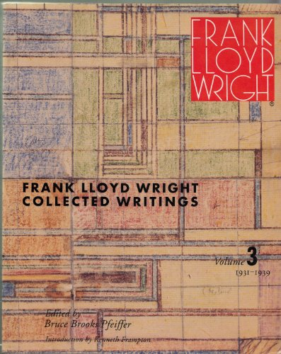 9780847817009: Frank Lloyd Wright Collected Writings: Volume 3, 1931-1939