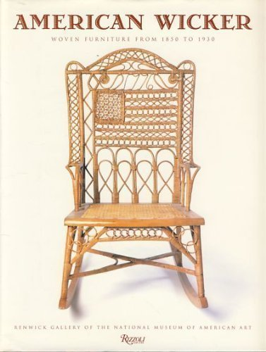 9780847817030: American Wicker: Woven Furniture from 1850 to 1930
