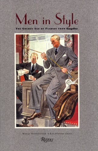 Men in Style: The Golden Age of Fashion from Esquire 9780847817047 Looks at men's fashion during the thirties, forties, and postwar period, using fashion illustrations from Esquire magazine