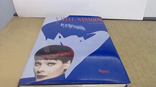 VIDAL SASSOON FIFTY YEARS AHEAD: Sassoon, Vidal &