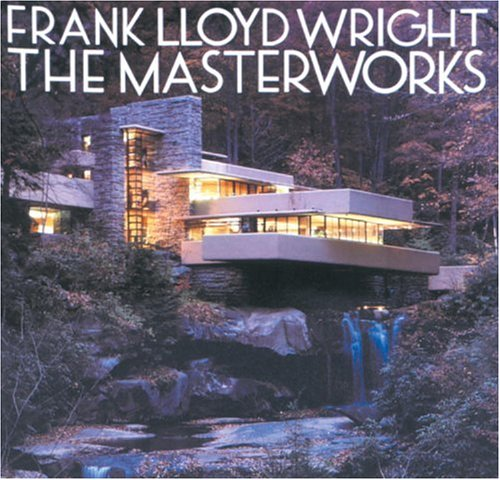 9780847817153: Frank Lloyd Wright: The Masterworks