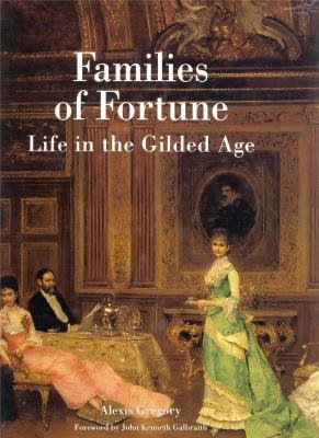 Families of Fortune: Life in the Gilded Age: GREGORY, Alexis