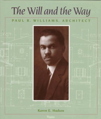 9780847817801: The Will and the Way: Paul R. Williams, Architect
