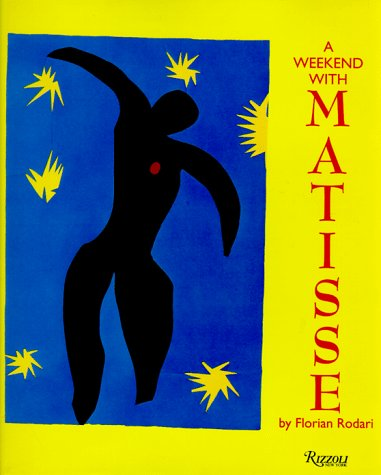 9780847817924: A Weekend with Matisse