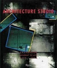 Architecture Studio: Cranbrook Academy of Art 1986-1993
