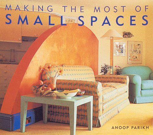 Making the Most of Small Spaces: Anoop Parikh