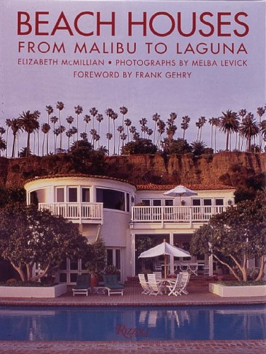 Beach Houses: From Malibu to Laguna: Mcmillian, Elizabeth
