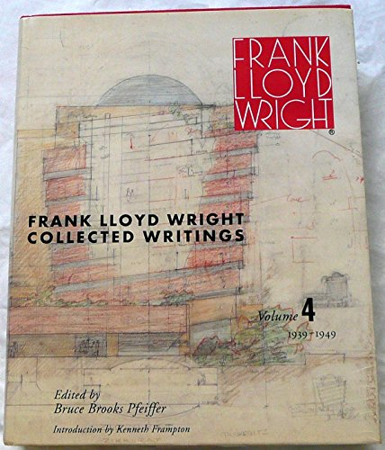 9780847818037: Frank Lloyd Wright Collected Writings, Vol. 4: 1939-1949