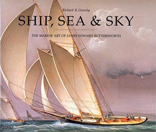 9780847818051: Ship, Sea and Sky: Marine Art of James Edward Butterworth