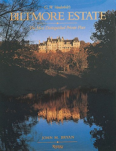 Biltmore Estate: The Most Distinguished Private Place: Bryan, John