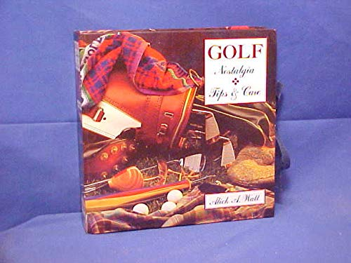 GOLF: NOSTALGIA AND TIPS & CARE