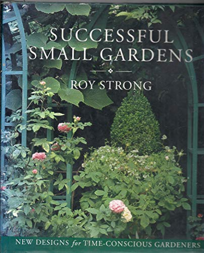 Successful Small Gardens: Roy Strong
