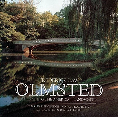 9780847818426: Frederick Law Olmsted: Designing the American Landscape