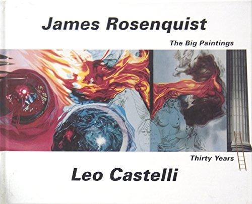 James Rosenquist: The Big Paintings Thirty Years: Castelli, Leo