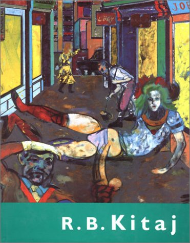 R.B. Kitaj: Kitaj, R B; Richard Morphet, Editor