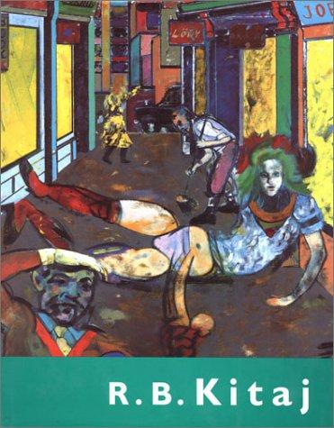 R.B. Kitaj: Kitaj, R.B. And edited by Richard Morphet