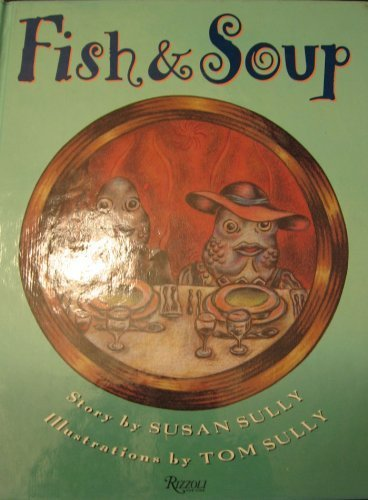 9780847818525: Fish And Soup: A Fish Tale