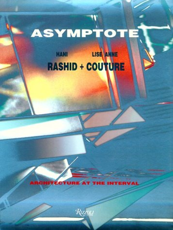 9780847818617: Asymptote: Hani Rashid and Lise Anne Coutre - Architecture at the Interval