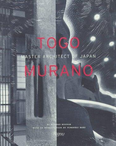 Togo Murano; Master Architect of Japan: Bognar, Botond