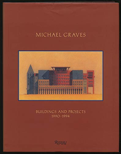 9780847819010: Michael Graves: Buildings and Projects 1990-1994