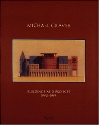 9780847819027: Michael Graves: Buildings and Projects 1990-1994