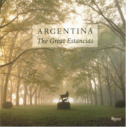 Argentina: The Great Estancias: Cesar Aira; Editor-Juan