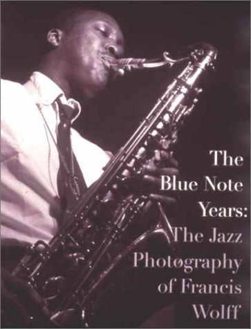 9780847819126: The Blue Note Years: The Jazz Photography of Francis Wolff