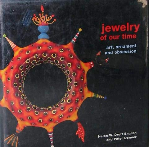 Jewelry of Our Time: Art, Ornament and Obsession: Helen Drutt English; Peter Dormer