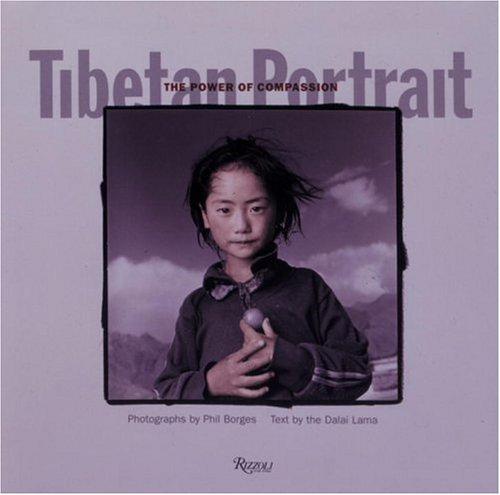 Tibetan Portrait: The Power of Compassion: Borges, Phil;Bstan-Dzin-Rgya-Mtsho;Lama, Dalai;Dalai ...