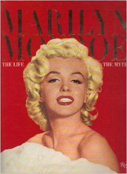 9780847819607: Marilyn Monroe: The Life, The Myth