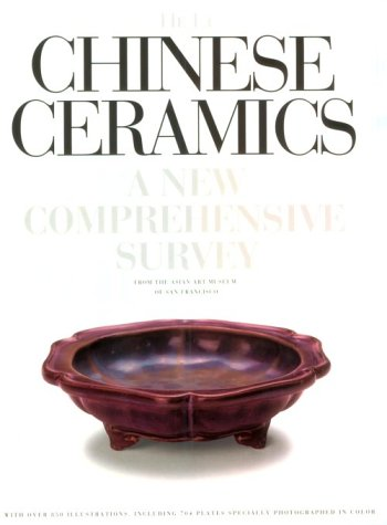 9780847819737: Chinese Ceramics: A New Comprehensive Survey from the Asian Art Museum of San Francisco