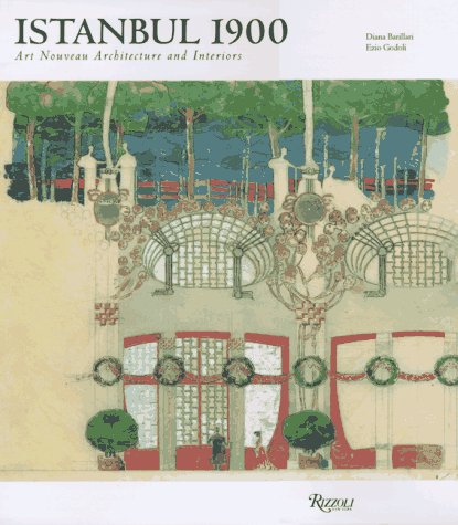 9780847819898: Istanbul 1900: Art Nouveau Architecture and Interiors