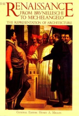 9780847819973: The Renaissance from Brunelleschi to Michelangelo: The Representation of Architecture