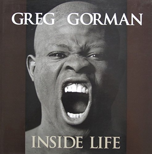 Greg Gorman Inside Life: Greg Gorman, John K Waters, Dave Fulton,