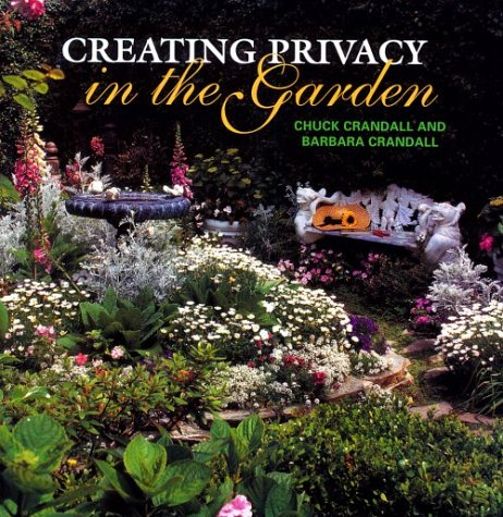 Creating Privacy in the Garden 9780847820030 Garden designers Chuck and Barbara Crandall show how to utilize trees, shrubs, and other natural landscaping strategies to achieve maximum privacy around your home, at the same time creating beauty and enhancement to the neighborhood. 125 color photographs and illustrations.
